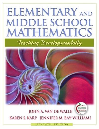 Elementary Education Math - Elementary and Middle School Mathematics: Teaching Developmentally (7th Edition)