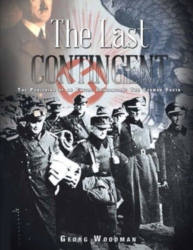 The Last Contingent: The Perishing Of An Entire Generation: The German Youth