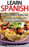 Learn Spanish: An Interactive Guide for Speaking Spanish at a Mexican Restaurant