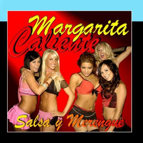 - Margarita Caliente (Salsa Y Merengue)