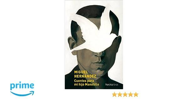 Cuentos para mi hijo Manolillo (Ilustrados): Amazon.es: Hernández ...