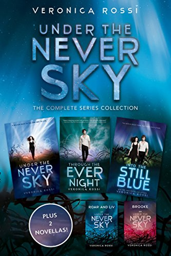 Under the Never Sky: The Complete Series Collection: Under the Never Sky, Roar and Liv, Through the Ever Night, Brooke, Into the Still Blue (Under the Never Sky Trilogy) (Under A Never Sky)