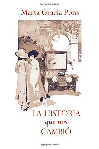 La historia que nos cambio: Amazon.es: Gracia Pons, Marta: Libros