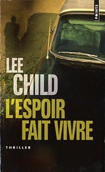Jack Reacher, tome 12 : L'espoir fait vivre par Child