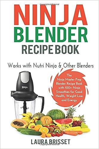 Ninja Blender Recipe Book: The Ninja Master Prep Blender ...