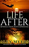 Life After: Beyond a Near Death Experience