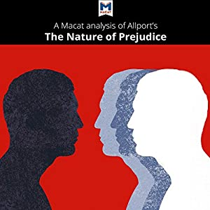 A Macat Analysis of Gordon W. Allport's The Nature of Prejudice Audiobook