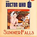 Doctor Who: Summer Falls Audiobook by Amelia Williams Narrated by Clare Corbett