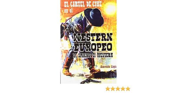 EL CARTEL DE CINE EN EL WESTERN EUROPEO: EL SPAGUETTI WESTERN ...