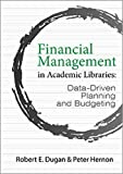 Financial Management in Academic Libraries: Data-Driven Planning and Budgeting