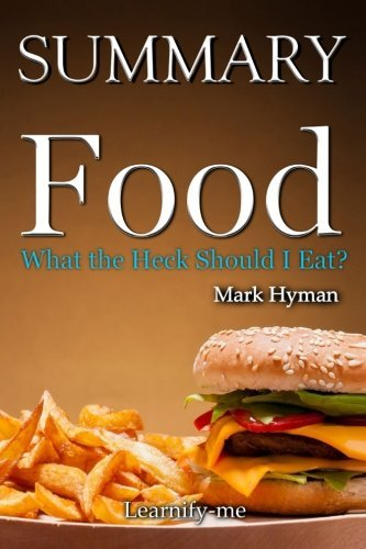 Summary   Food  Mark Hyman   What The Heck Should I Eat  Food  What The Heck Should I Eat  Book  Paperback  Hardcover Book 1