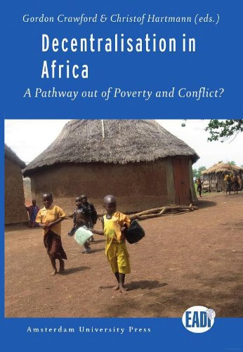 Decentralisation in Africa : A Pathway out of Poverty and Conflict?: A Way Out of Poverty and Conflict? (European Association of Development Institutes Publications)