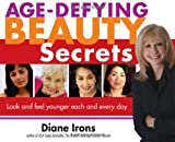 Age-Defying Beauty Secrets, Diane Irons, 1402200617