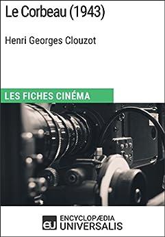 Le Corbeau d'Henri Georges Clouzot: Les Fiches Cinéma d'Universalis (French Edition) by [Universalis, Encyclopaedia]