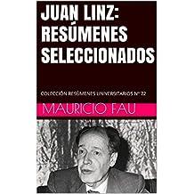 JUAN LINZ: RESÚMENES SELECCIONADOS: COLECCIÓN RESÚMENES UNIVERSITARIOS Nº 72 (Spanish Edition)
