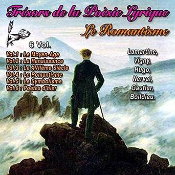 Amazoncom Le Romantisme Trésors De La Poésie Lyrique 4