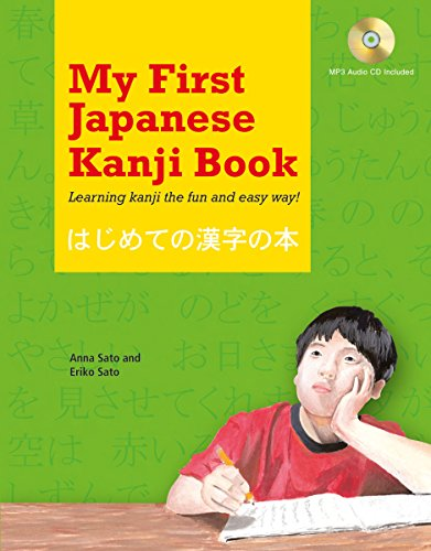 My First Japanese Kanji Book: Learning kanji the fun and easy way! [MP3 Audio CD Included]