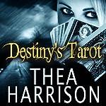 Destiny's Tarot: An Elder Races Collection, #4.5   Thea Harrison
