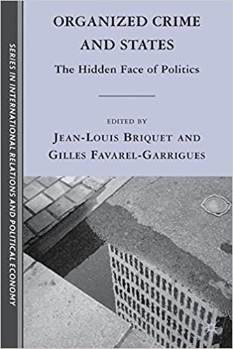 Organized Crime and States: The Hidden Face of Politics (The