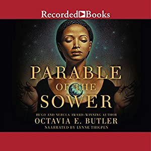 Parable of the Sower Audiobook by Octavia E. Butler Narrated by Lynne Thigpen