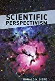 By Ronald N. Giere - Scientific Perspectivism