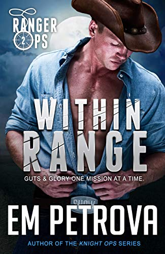 Within Range (Ranger Ops Book 2) by [Petrova, Em ]