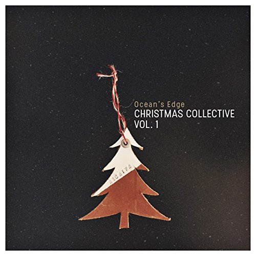 Ocean's Edge — Christmas Collective, Vol. 1 (2017)