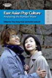 East Asian Pop Culture : Analysing the Korean Wave, , 9622098924