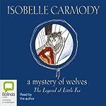 The Legend of Little Fur: A Mystery of Wolves   Isobelle Carmody