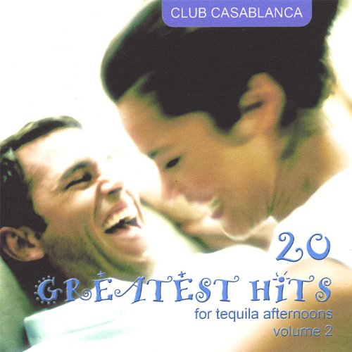 20 Greatest Hits for Tequila Afternoons (Volume 2) (Best Of Club Hits Volume 2)