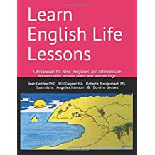 Learn English Life Lessons: 3 Workbooks for Basic, Beginner, and Intermediate learners with lesson plans & learner logs