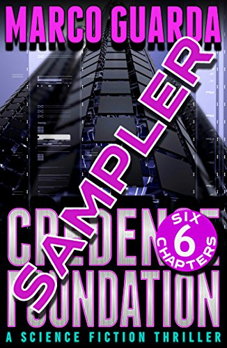 Sampler : Credence Foundation (A Science Fiction Thriller)