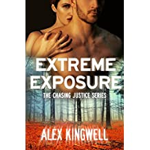 Extreme Exposure (Chasing Justice)