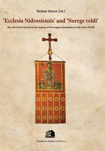 'Ecclesia Nidrosiensis' and 'Noregs veldi': The
