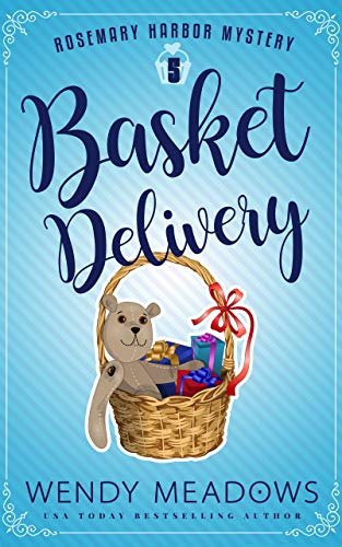 Basket Delivery (Rosemary Harbor Mystery Book 5) by [Meadows, Wendy]