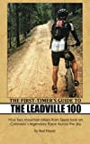 img - for The First-Timer's Guide to the Leadville 100: How two mountain bikers from Texas took on Colorado's legendary Race Across the Sky book / textbook / text book