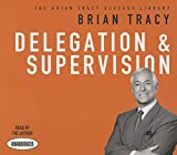 Delegation and Supervision: The Brian Tracy Success Library