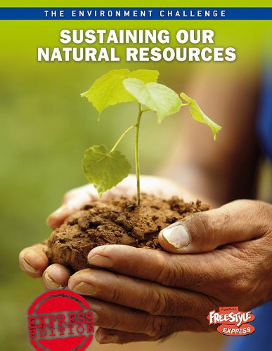 Download Sustaining Our Natural Resources (The Environment Challenge) ebook