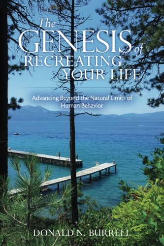 Download The Genesis of Recreating Your Life: Advancing Beyond the Natural Limits of Human Behavior pdf epub