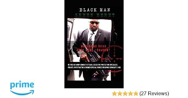 dddfea208d4c7 Black Man Green Beret  The Semi-Autobiography of Brother Shadow  Muhammad  Bilal  9780692061992  Amazon.com  Books
