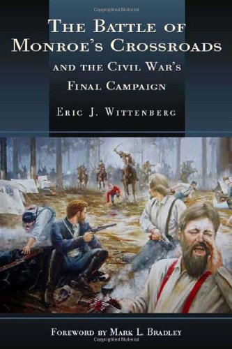 Battle of Monroe's Crossroads and the Civil War's Final Campaign