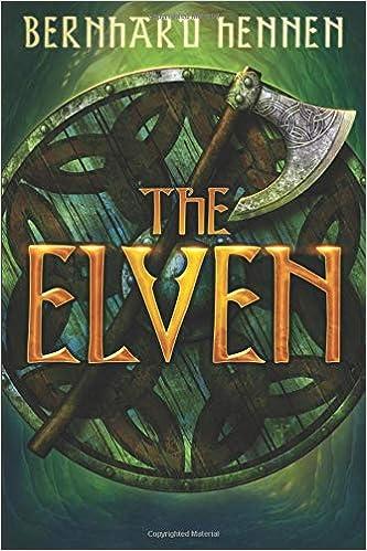 the elven the saga of the elven bernhard hennen james a