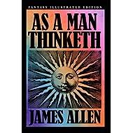 As a Man Thinketh - Fantasy Illustrated Edition