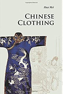 ebbe1810b Amazon.com: Chinese Dress: From the Qing Dynasty to the Present ...