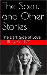 The Scent and Other Stories: The Dark Side of Love