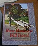 img - for Have Handcart Will Travel book / textbook / text book