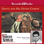 The Modern Scholar: Dante and His Divine Comedy: The Modern Scholar | Professor Timothy B. Shutt