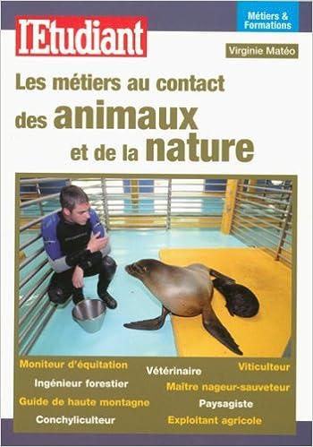 Lire un Les métiers au contact des animaux et de la nature pdf