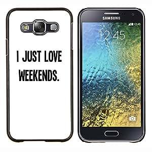 """Be-Star Único Patrón Plástico Duro Fundas Cover Cubre Hard Case Cover Para Samsung Galaxy E5 / SM-E500 ( Los fines de semana Amor Libertad texto minimalista"""" )"""