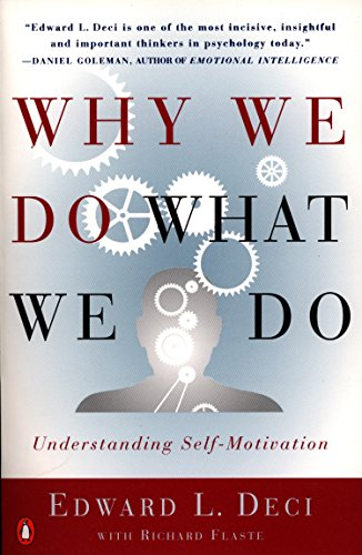 Why We Do What We Do: Understanding Self-Motivation [Edward L. Deci - Richard Flaste] (Tapa Blanda)